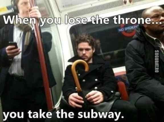 Cand pierzi tronul, iei metroul
