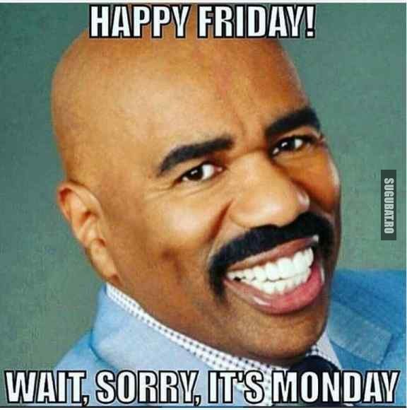 Happy Friday! ... Ops!