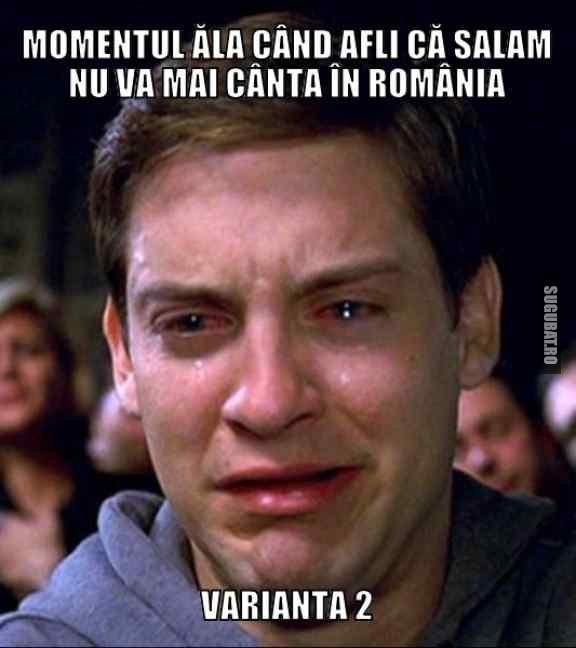 Momentul ala cand afli ca Salam nu va mai canta in Romania - Varianta 2