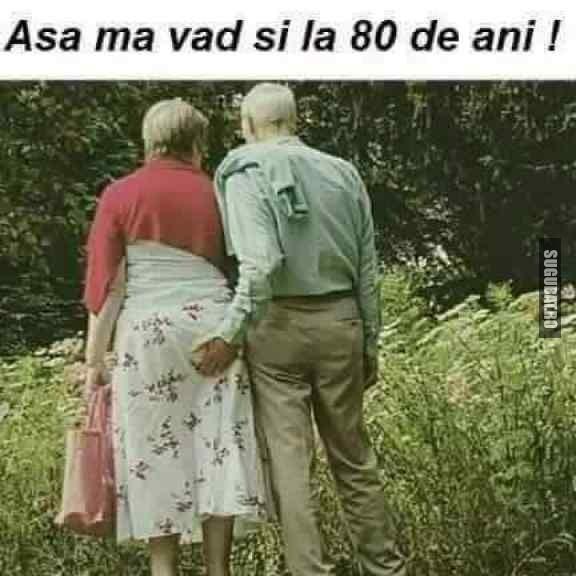 Pe la 80 de ani. ...