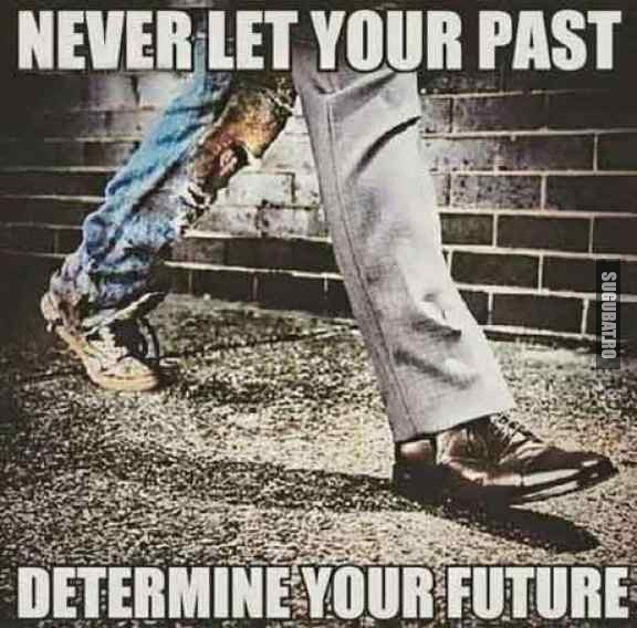Nu lasa trecutul sa iti influenteze viitorul
