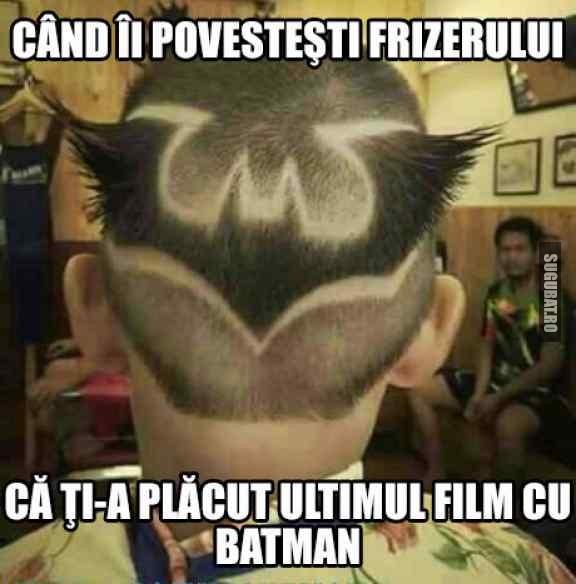 Cand ii povestesti frizerului despre Batman
