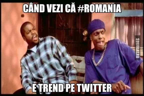 Cand vezi ca #Romania e trend pe Twitter