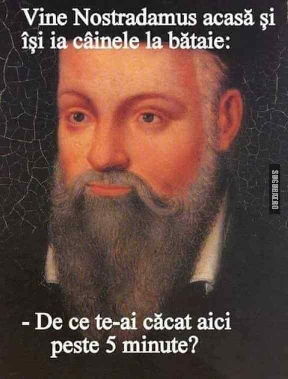 Nostradamus isi bate cainele in avans