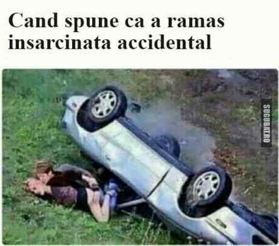 Cand spune ca a ramas insarcinata accidental