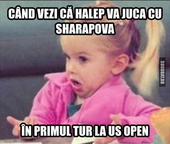 Cand vezi ca Halep va juca cu Sharapova la US Open