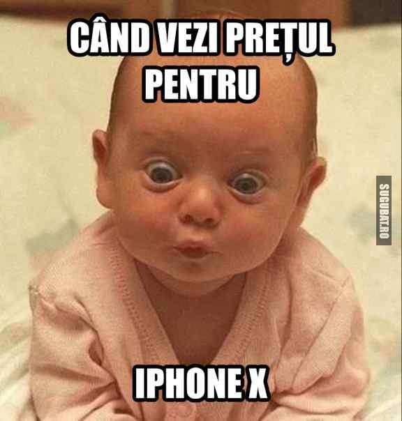 Cand vezi pretul pentru iPhone X 😯