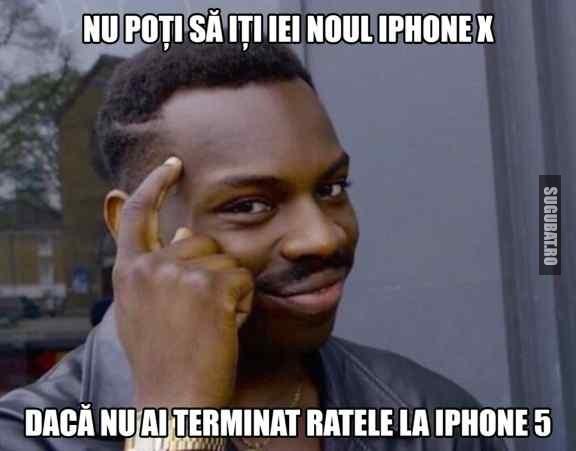 Nu poti sa iti iei iPhone X, daca inca mai ai rate la iPhone 5