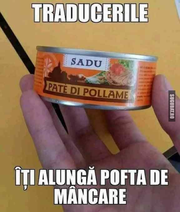 Cand traduci ceva si iti trece pofta de mancare