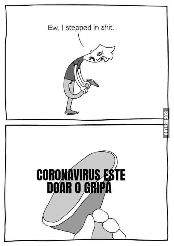 Când auzi că e doar o gripă #coronavirus