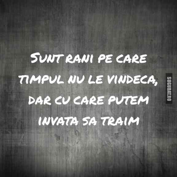 Răni pe care timpul nu le vindeca #status #viata
