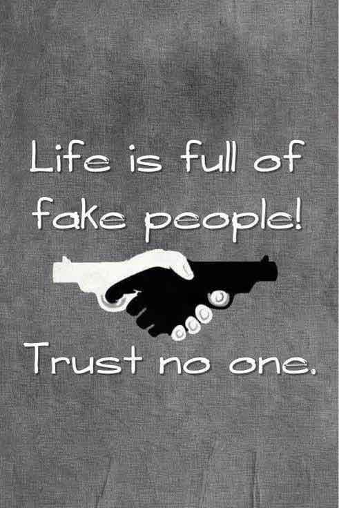 Viata este plina de oameni falsi